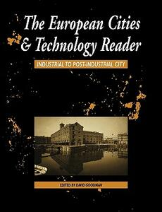 European Cities and Technology Reader: Industrial to Post-Industrial City - cover