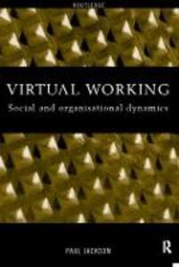 Virtual Working: Social and Organisational Dynamics - Paul J. Jackson - cover