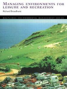 Managing Environments for Leisure and Recreation - Richard Broadhurst - cover