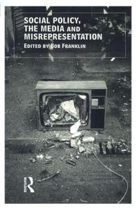 Social Policy, the Media and Misrepresentation - Bob Franklin,B. Franklin - cover