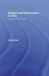 Religion and Nationalism in India: The Case of the Punjab - Harnik Deol - cover