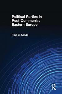 Political Parties in Post-Communist Eastern Europe - Paul G. Lewis - cover
