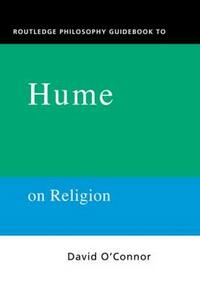 Routledge Philosophy GuideBook to Hume on Religion - David O'Connor - cover