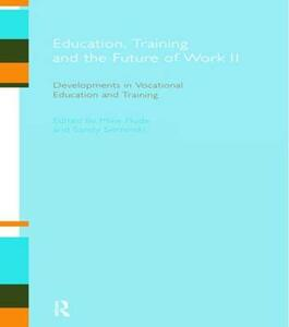 Education, Training and the Future of Work II: Developments in Vocational Education and Training - cover