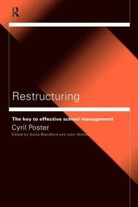 Restructuring: The Key to Effective School Management - Cyril Poster - cover