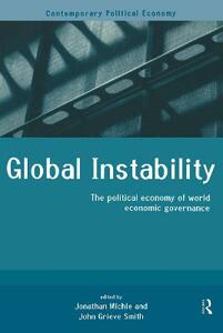 Global Instability: The Political Economy of World Economic Governance - cover