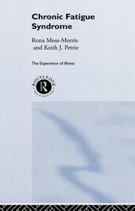 Chronic Fatigue Syndrome - Keith J. Petrie,Rona Moss-Morris - cover