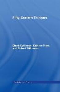 Fifty Key Eastern Thinkers - Diane Collinson,Robert Wilkinson,Kathryn Plant - cover