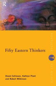 Fifty Eastern Thinkers - Diane Collinson,Robert Wilkinson,Kathryn Plant - cover