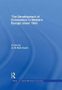 The Development of Economics in Western Europe Since 1945 - cover