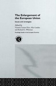 The Enlargement of the European Union: Issues and Strategies - cover