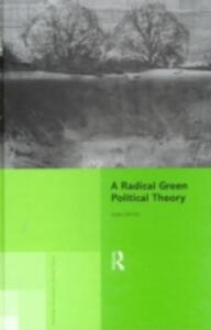 A Radical Green Political Theory - Alan Carter - cover