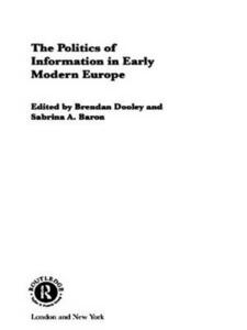 The Politics of Information in Early Modern Europe - cover
