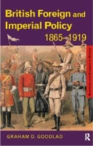 British Foreign and Imperial Policy 1865-1919 - Graham Goodlad - cover