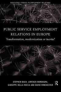 Public Service Employment Relations in Europe: Transformation, Modernization or Inertia? - cover