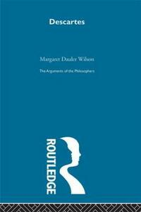 Descartes-Arg Philosophers - Margaret Dauler Wilson - cover
