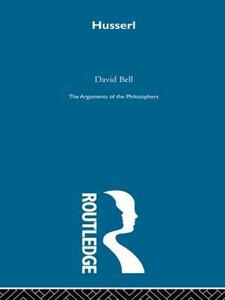Husserl-Arg Philosophers - David A Bell - cover