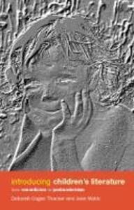 Introducing Children's Literature: From Romanticism to Postmodernism - Deborah Cogan Thacker,Jean Webb - cover