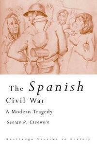 The Spanish Civil War: A Modern Tragedy - cover