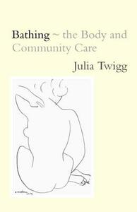 Bathing - the Body and Community Care - Julia Twigg - cover