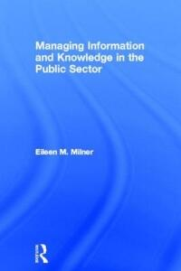 Managing Information and Knowledge in the Public Sector - Eileen Milner - cover