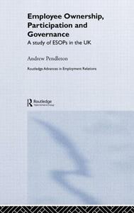 Employee Ownership, Participation and Governance: A Study of ESOPs in the UK - Andrew Pendleton - cover
