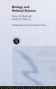 Biology and Political Science - Robert H. Blank,Samuel M. Hines - cover