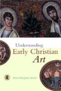 Understanding Early Christian Art - Robin Margaret Jensen - cover