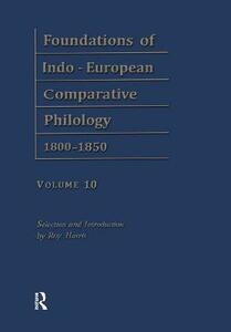 Foundations of Indo-European Comparative Philology 1800-1850 - Franz Bopp,Roy Harris - cover