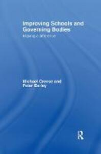 Improving Schools and Governing Bodies: Making a Difference - Michael Creese,Peter Earley - cover