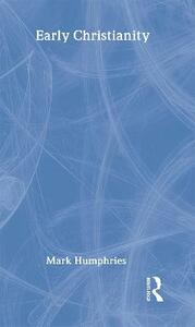 Early Christianity - Mark Humphries - cover
