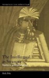 The Intellectual as Stranger: Studies in Spokespersonship - Dick Pels - cover