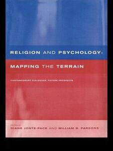 Religion and Psychology: Mapping the Terrain - Diane Jonte-Pace,William B. Parsons - cover