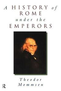 A History of Rome under the Emperors - Theodor Mommsen - cover