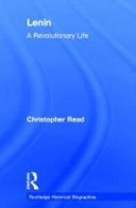 Lenin: A Revolutionary Life - Christopher Read - cover