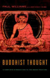Buddhist Thought: A Complete Introduction to the Indian Tradition - Anthony J. Tribe,Paul Williams,Alexander Wynne - cover