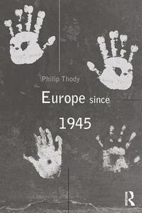 Europe Since 1945 - Philip Thody - cover
