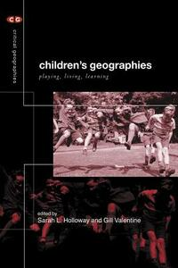 Children's Geographies: Playing, Living, Learning - cover
