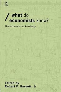 What do Economists Know?: New Economics of Knowledge - cover