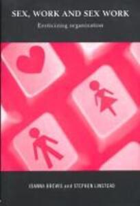 Sex, Work and Sex Work: Eroticizing Organization - Joanna Brewis,Stephen Linstead - cover