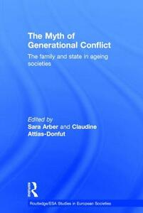 The Myth of Generational Conflict: The Family and State in Ageing Societies - cover