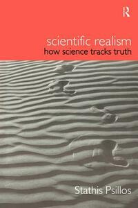 Scientific Realism: How Science Tracks Truth - Stathis Psillos - cover