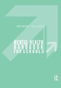 Mental Health Handbook for Schools - Mary Atkinson,Garry Hornby - cover