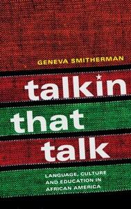Talkin that Talk: Language, Culture and Education in African America - Geneva Smitherman - cover