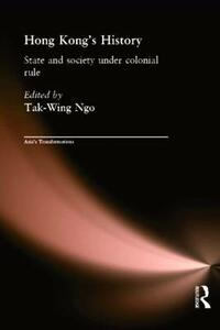 Hong Kong's History: State and Society Under Colonial Rule - cover