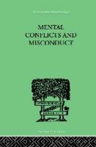 Mental Conflicts And Misconduct - William Healy - cover