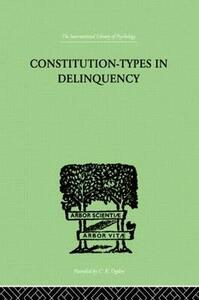 Constitution-types in Delinquency: Practical Applications and Bio-physiological Foundations - W. A. Willemse - cover