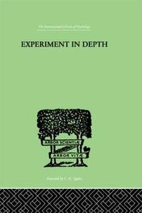 Experiment In Depth: A STUDY OF THE WORK OF JUNG, ELIOT AND TOYNBEE - P. W. Martin - cover