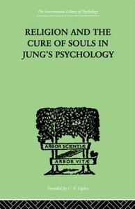 Religion and the Cure of Souls In Jung's Psychology - Hans Schaer - cover