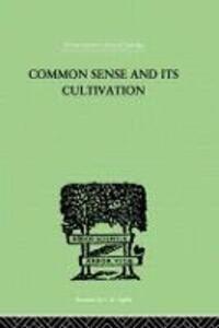 Common Sense And Its Cultivation - E. Hanbury Hankin - cover